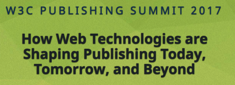 Program announced for W3C Publishing Summit (Nov 9-10 SF)